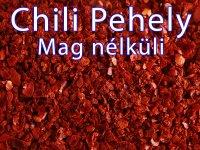 Chili Pehely Mag nélkül